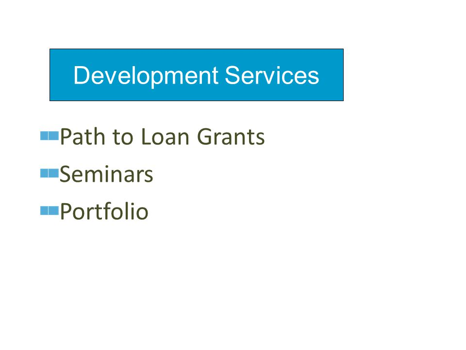 Path to Loan Grants Seminars Portfolio Development Services