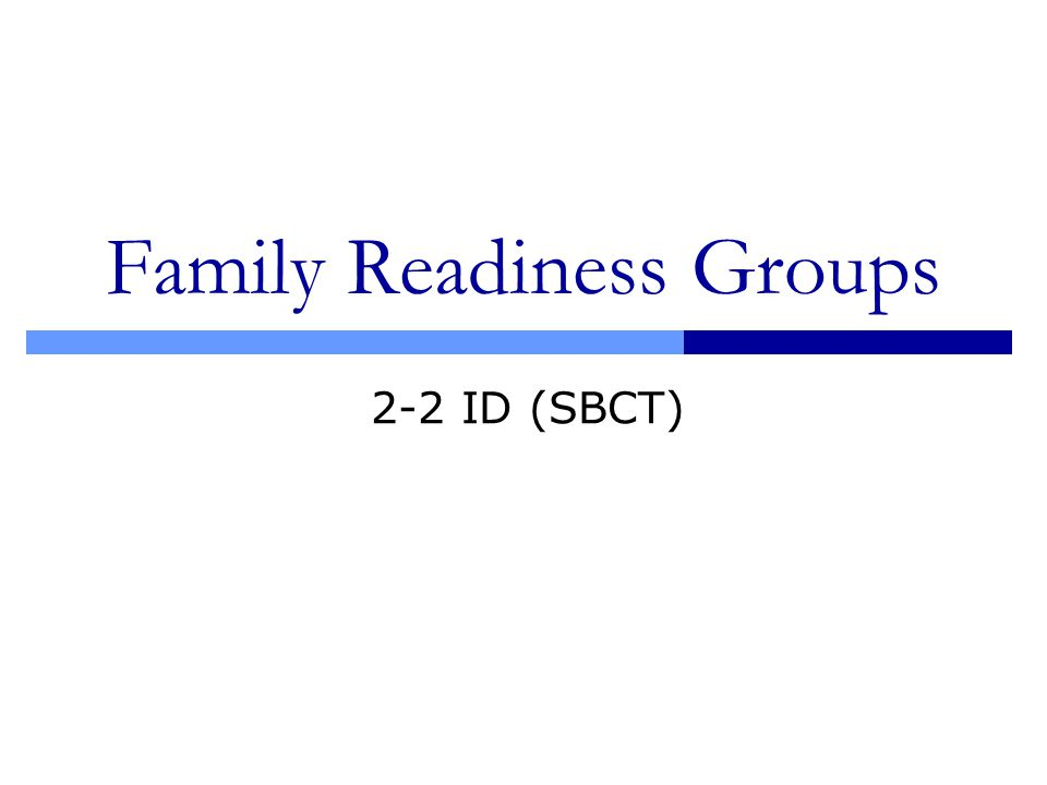 Family Readiness Groups 2-2 ID (SBCT)