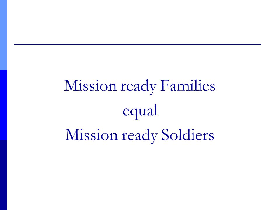 Mission ready Families equal Mission ready Soldiers