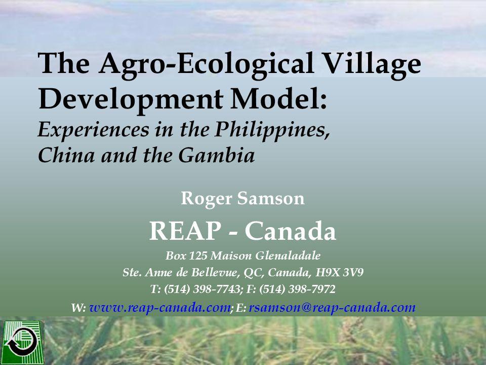 Roger Samson REAP - Canada Box 125 Maison Glenaladale Ste. Anne de Bellevue, QC, Canada, H9X 3V9 T: (514) 398-7743; F: (514) 398-7972 W: www.reap-cana
