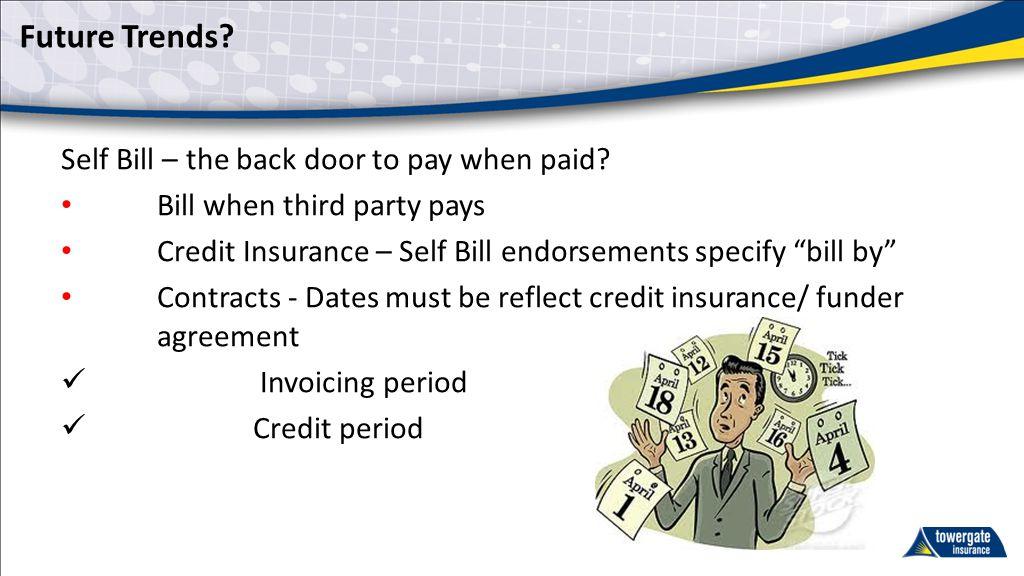 Further Information Lynn Mildner – 07769880445 Business Manager Towergate Insurance - Credit 77 Leadenhall Street, London EC3A 3DE