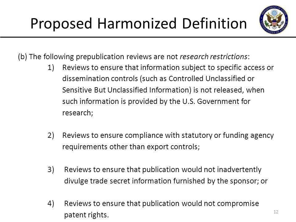 12 Proposed Harmonized Definition (b) The following prepublication reviews are not research restrictions: 1)Reviews to ensure that information subject