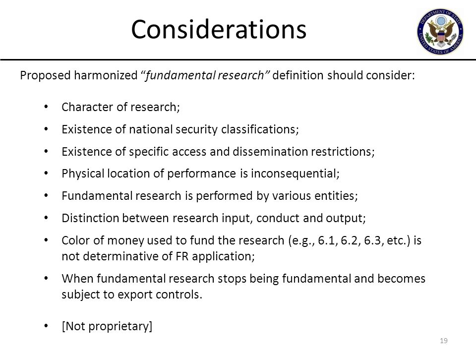 """19 Considerations Proposed harmonized """"fundamental research"""" definition should consider: Character of research; Existence of national security classif"""
