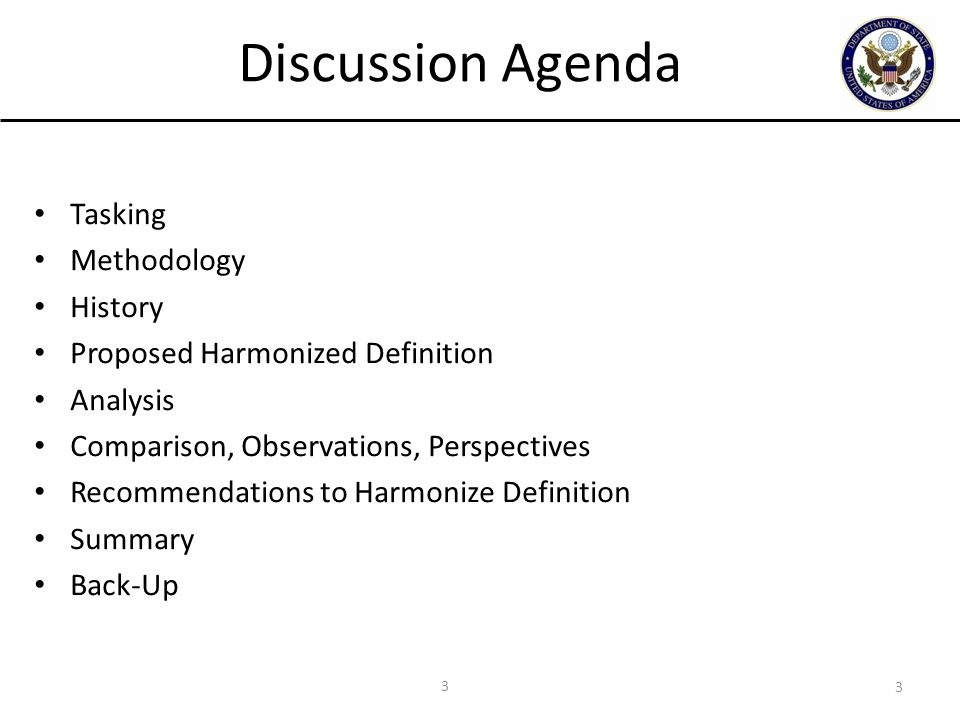 3 Discussion Agenda Tasking Methodology History Proposed Harmonized Definition Analysis Comparison, Observations, Perspectives Recommendations to Harm