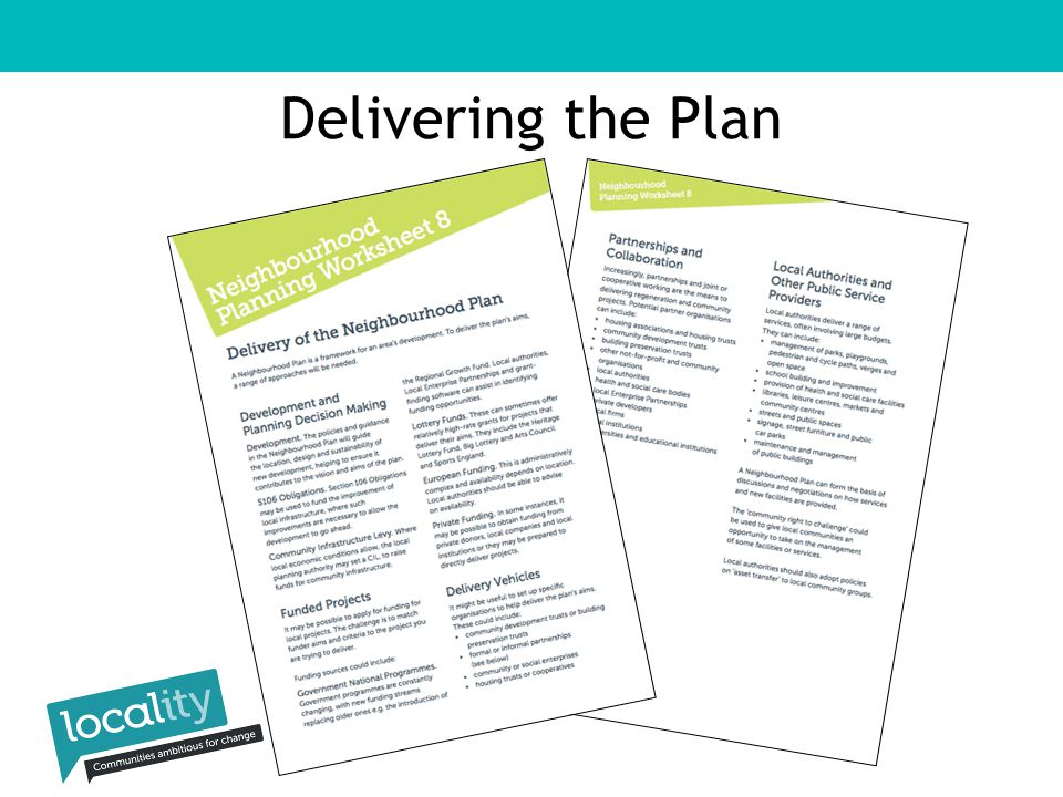 Influencing planning decisions more say in what development happens where encouraging appropriate development and discouraging inappropriate development using Section 106 Agreements using the Community Infrastructure Levy -ring-fenced for Neighbourhood Plan areas