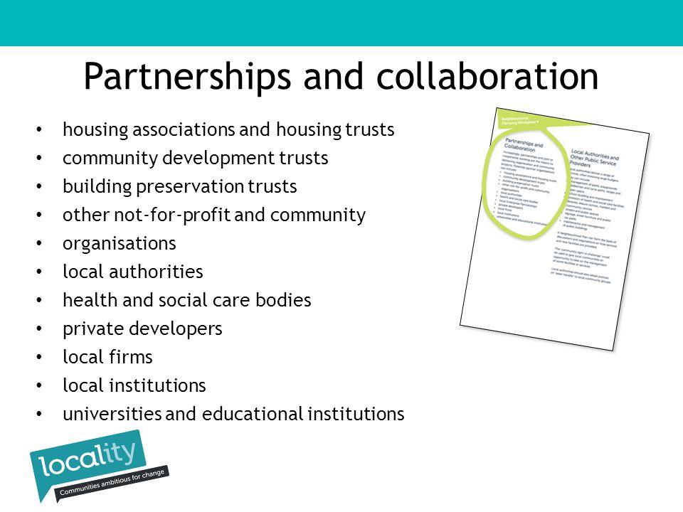 Delivery vehicles formal or informal partnerships housing trusts or cooperatives community or social enterprises building preservation trusts community development trusts