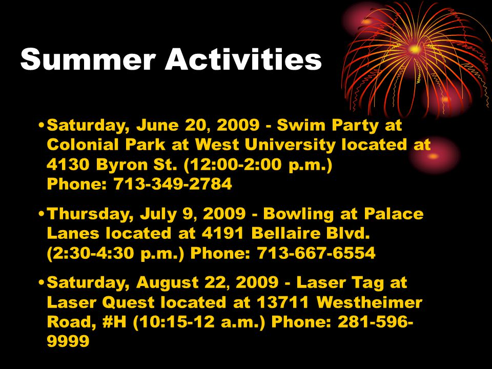 Summer Activities Saturday, June 20, 2009 - Swim Party at Colonial Park at West University located at 4130 Byron St.