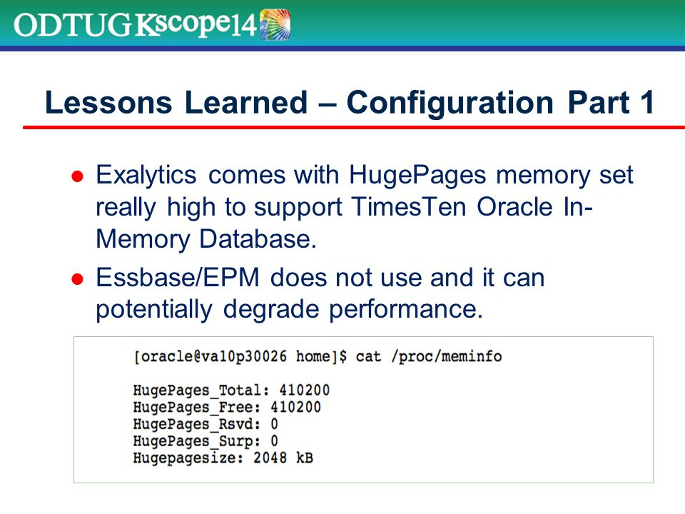 Exalytics comes with HugePages memory set really high to support TimesTen Oracle In- Memory Database.