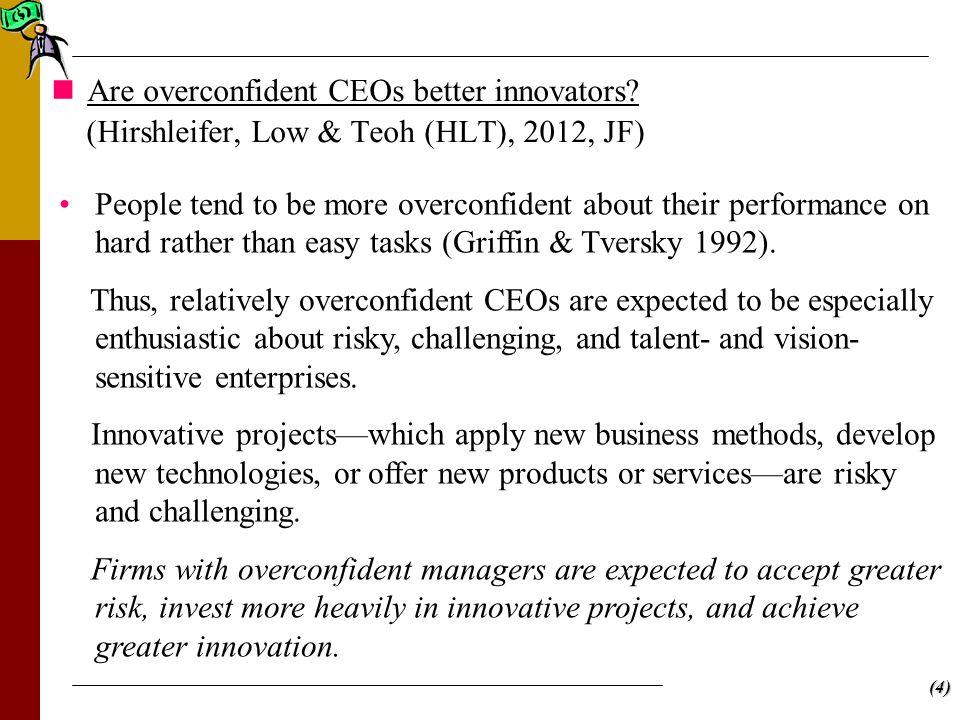(4) Are overconfident CEOs better innovators.