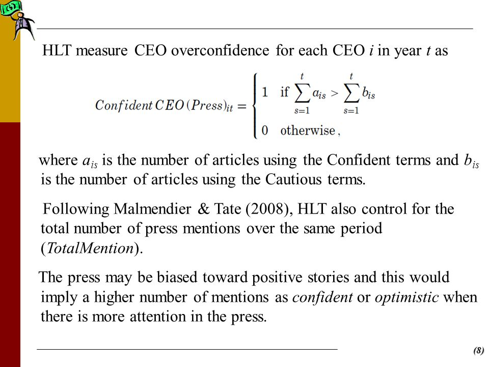 (8) HLT measure CEO overconfidence for each CEO i in year t as where a is is the number of articles using the Confident terms and b is is the number of articles using the Cautious terms.