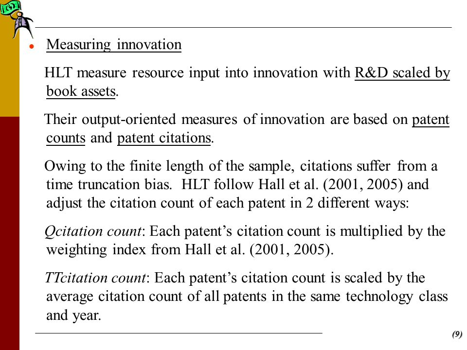(9) Measuring innovation HLT measure resource input into innovation with R&D scaled by book assets.
