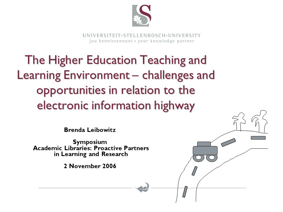 The Higher Education T & L Environment Features within the teaching and learning context Advantages to the teaching and learning environment of the new landscape Initiatives facilitated by the new electronic landscape at Stellenbosch University Three examples of teaching and learning innovations using e-learning Synthesis of examples Implications for partnerships Conclusion