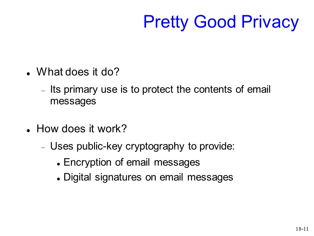 18-11 Pretty Good Privacy What does it do.
