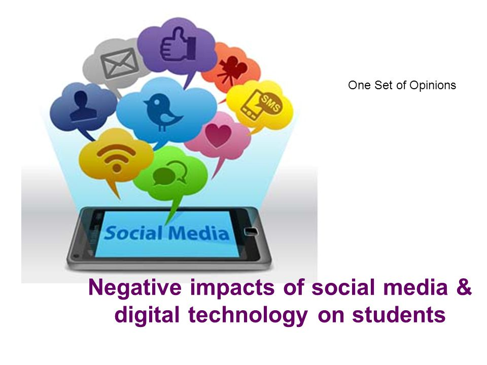 Negative impacts of social media & digital technology on students One Set of Opinions