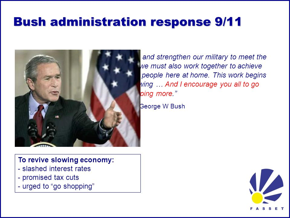 Bush administration response 9/11 As we … chart a new course in Iraq and strengthen our military to meet the challenges of the 21st century, we must also work together to achieve important goals for the American people here at home.