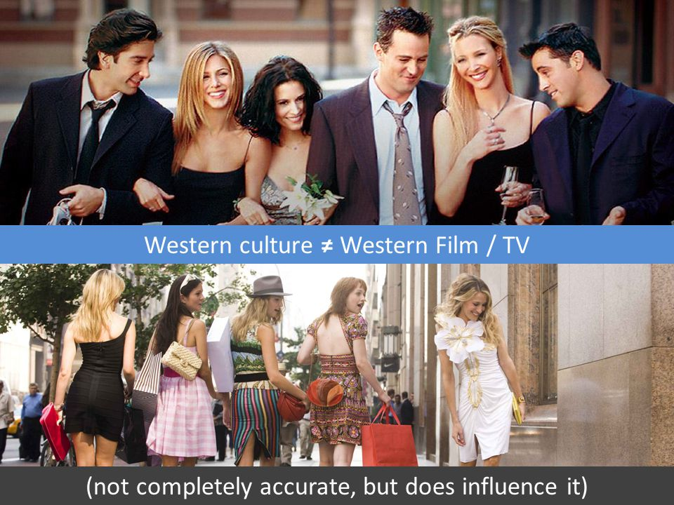Western culture ≠ Western Film / TV (not completely accurate, but does influence it)