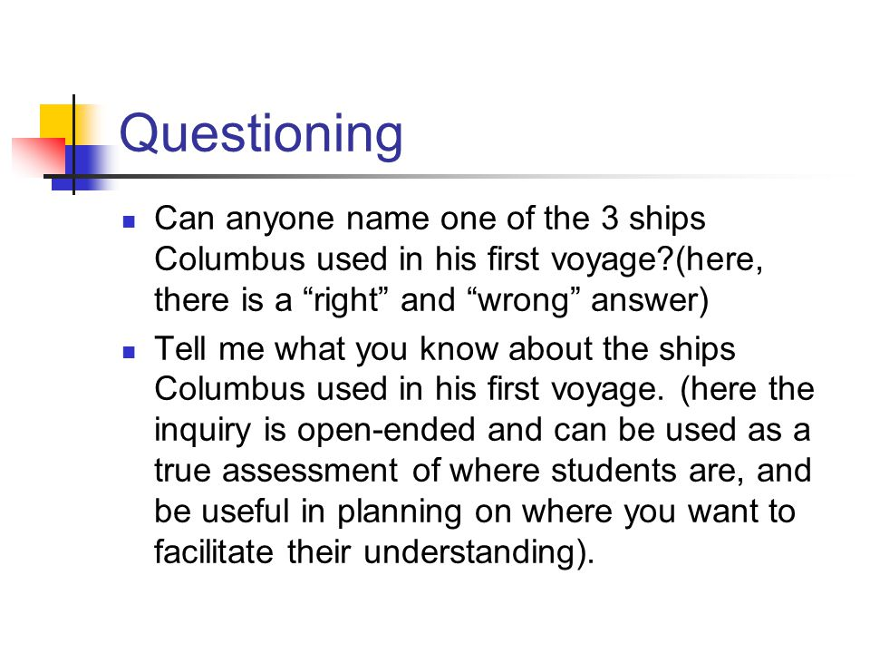 Questioning Can anyone name one of the 3 ships Columbus used in his first voyage (here, there is a right and wrong answer) Tell me what you know about the ships Columbus used in his first voyage.
