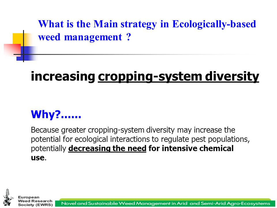 What is the Main strategy in Ecologically-based weed management .