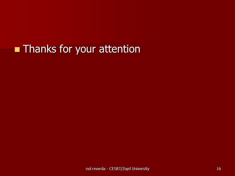 nol reverda - CESRT/Zuyd University16 Thanks for your attention Thanks for your attention