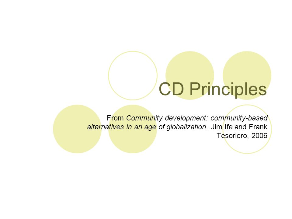 CD Principles From Community development: community-based alternatives in an age of globalization.