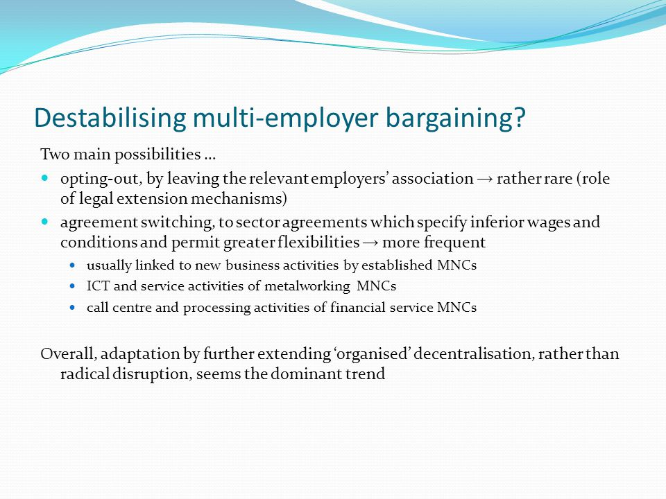 Destabilising multi-employer bargaining.