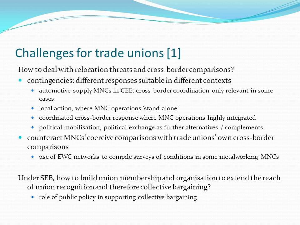 Challenges for trade unions [1] How to deal with relocation threats and cross-border comparisons.