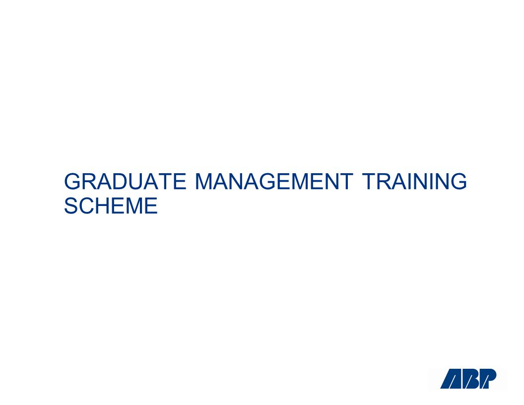 GRADUATE MANAGEMENT TRAINING SCHEME