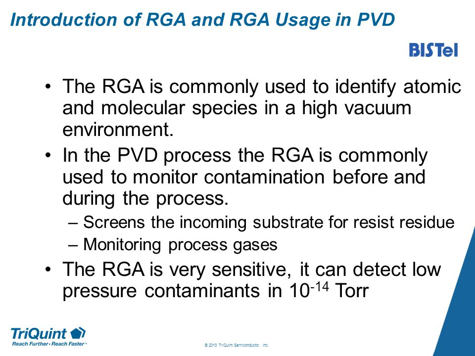 Introduction of RGA and RGA Usage in PVD The RGA is commonly used to identify atomic and molecular species in a high vacuum environment.