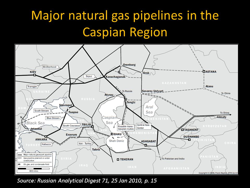 Major natural gas pipelines in the Caspian Region Source: Russian Analytical Digest 71, 25 Jan 2010, p.