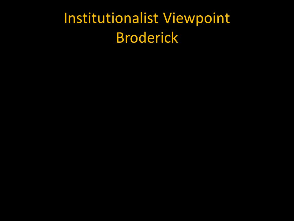 Institutionalist Viewpoint Broderick