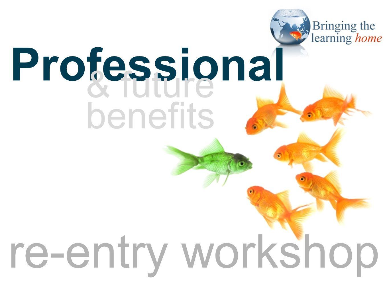 title slide 2 Professional & future benefits re-entry workshop
