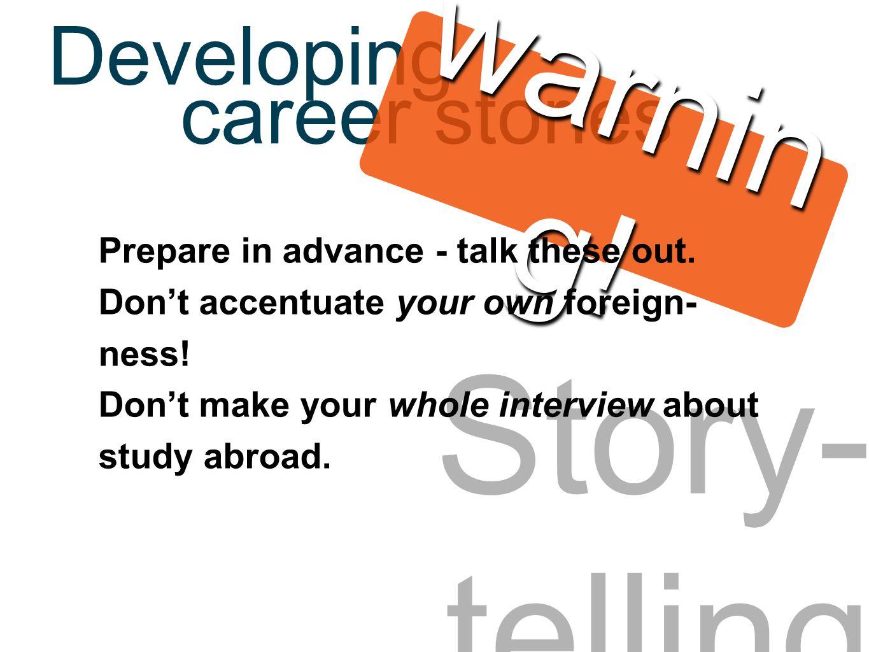 Story- telling career stories Developing warnin g.