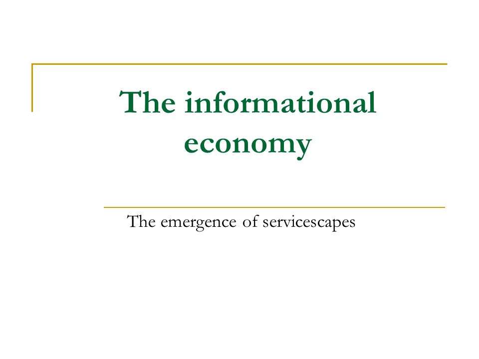 The informational economy The emergence of servicescapes