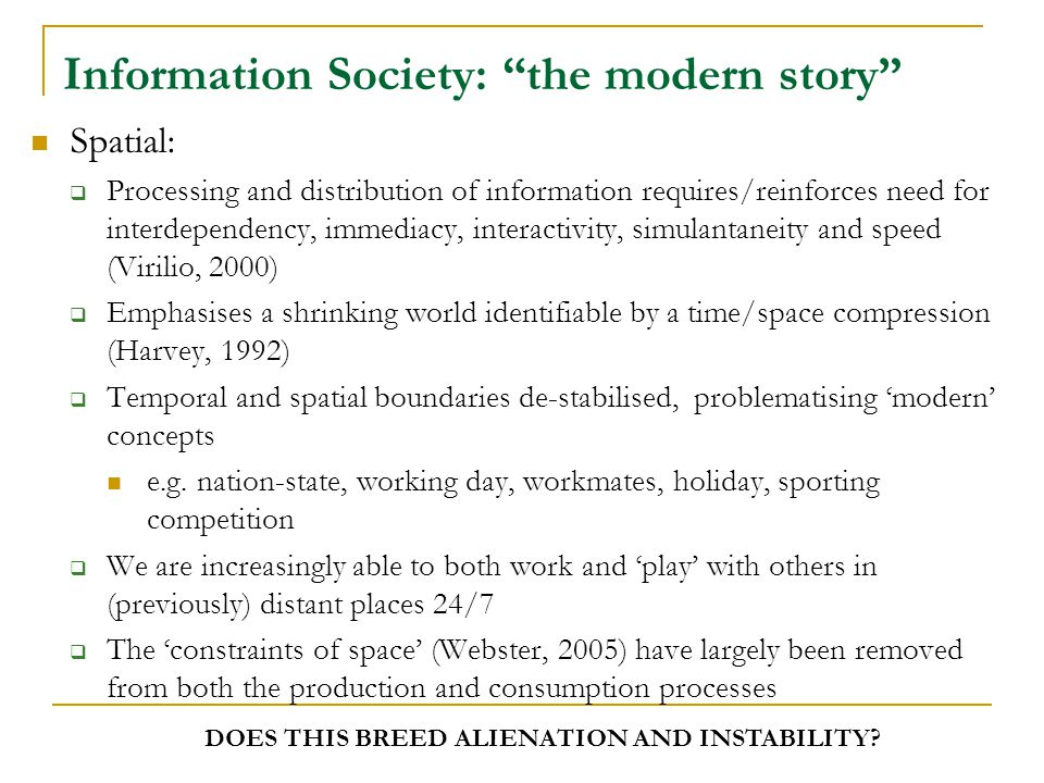 Information Society: the modern story Cultural :  Explosion in cultural information (e.g.