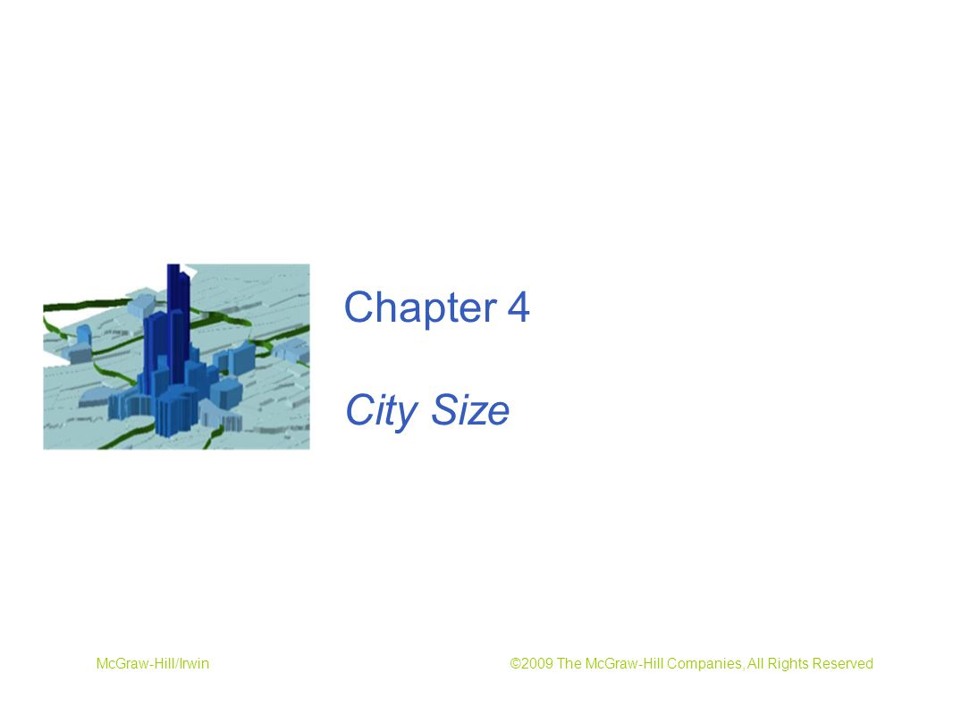 McGraw-Hill/Irwin ©2009 The McGraw-Hill Companies, All Rights Reserved Chapter 4 City Size