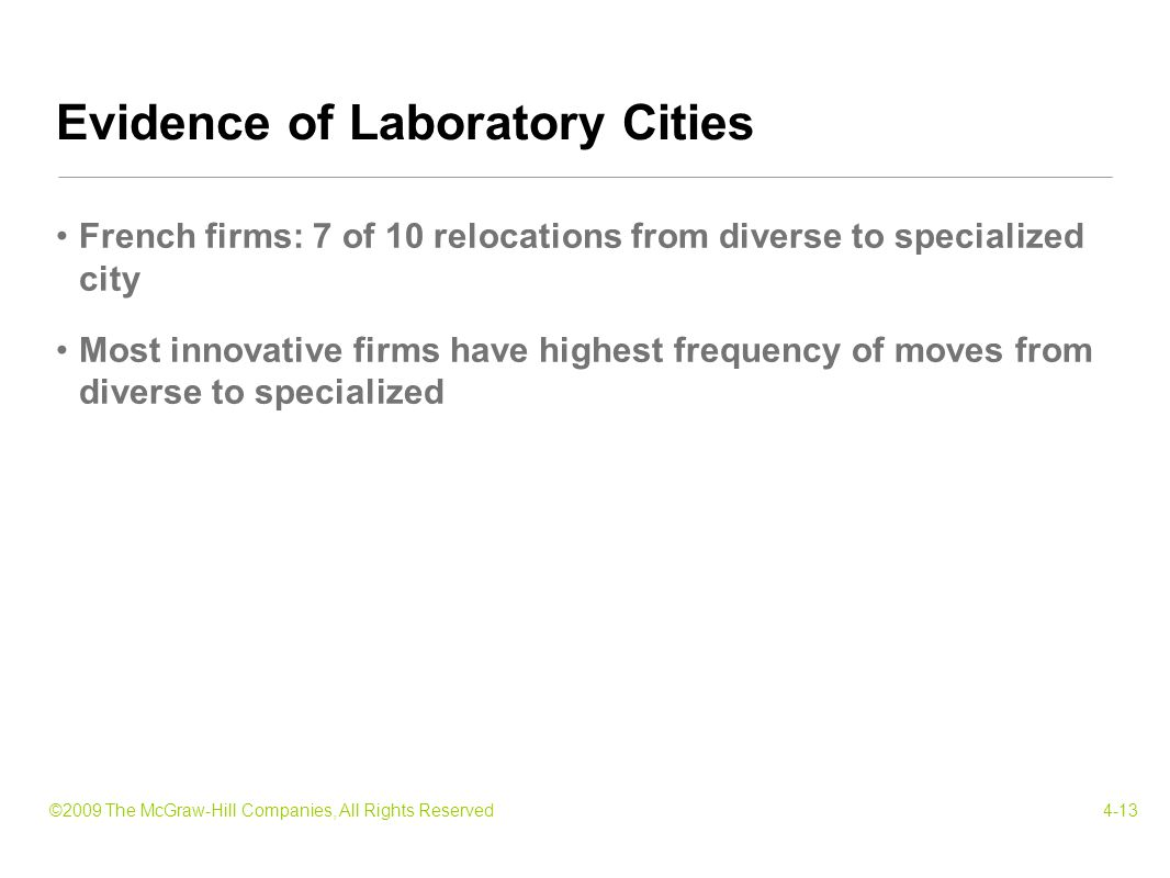 ©2009 The McGraw-Hill Companies, All Rights Reserved4-13 French firms: 7 of 10 relocations from diverse to specialized city Most innovative firms have highest frequency of moves from diverse to specialized Evidence of Laboratory Cities
