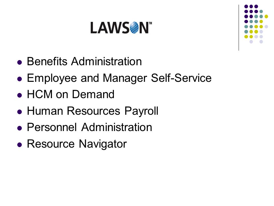 Benefits Administration Employee and Manager Self-Service HCM on Demand Human Resources Payroll Personnel Administration Resource Navigator