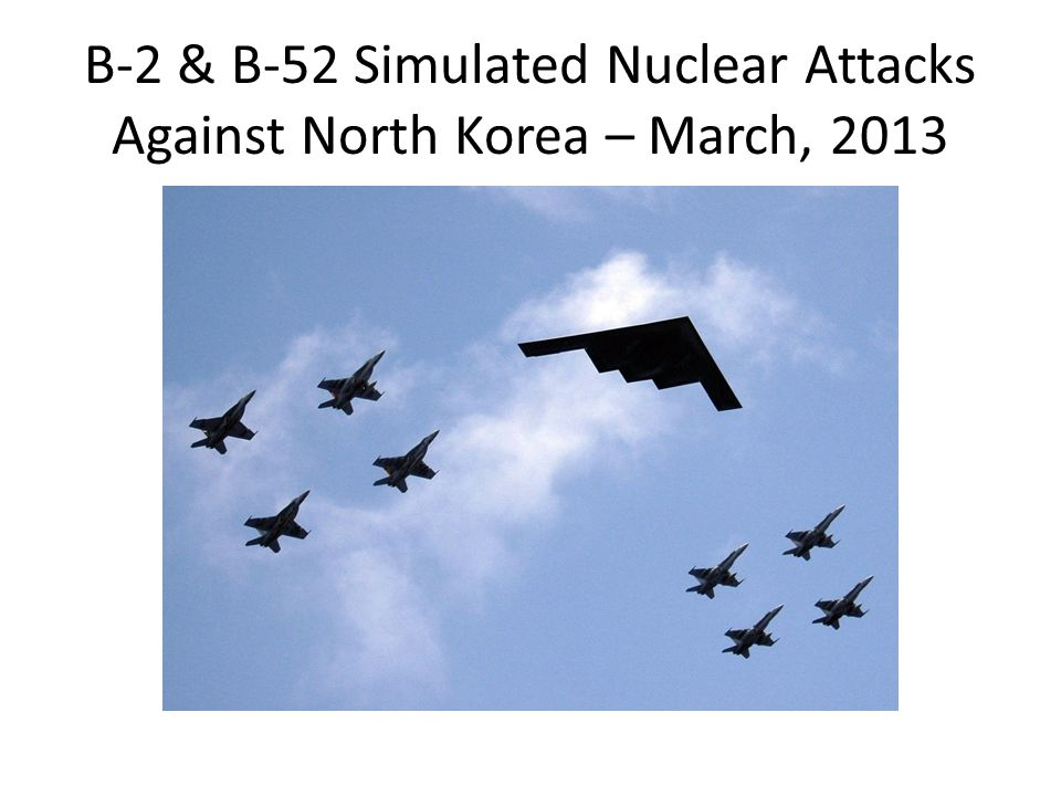 B-2 & B-52 Simulated Nuclear Attacks Against North Korea – March, 2013