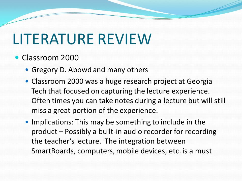 LITERATURE REVIEW Classroom 2000 Gregory D.