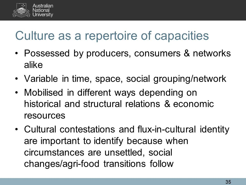 Culture as a repertoire of capacities Possessed by producers, consumers & networks alike Variable in time, space, social grouping/network Mobilised in