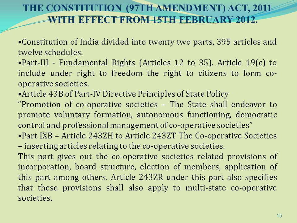 15 Constitution of India divided into twenty two parts, 395 articles and twelve schedules. Part-III - Fundamental Rights (Articles 12 to 35). Article