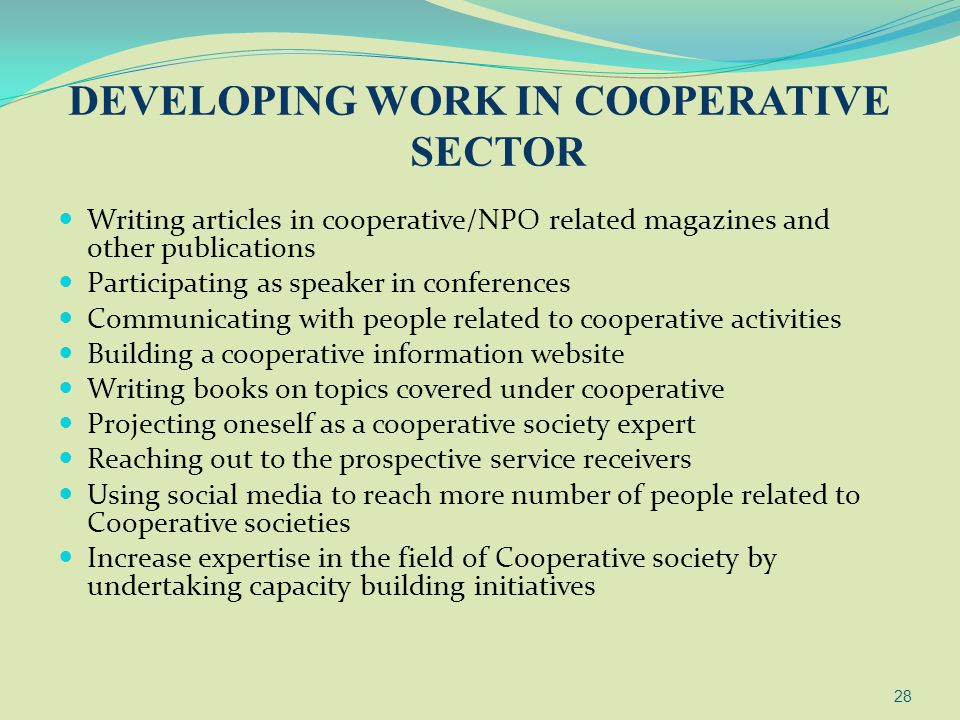 DEVELOPING WORK IN COOPERATIVE SECTOR Writing articles in cooperative/NPO related magazines and other publications Participating as speaker in confere