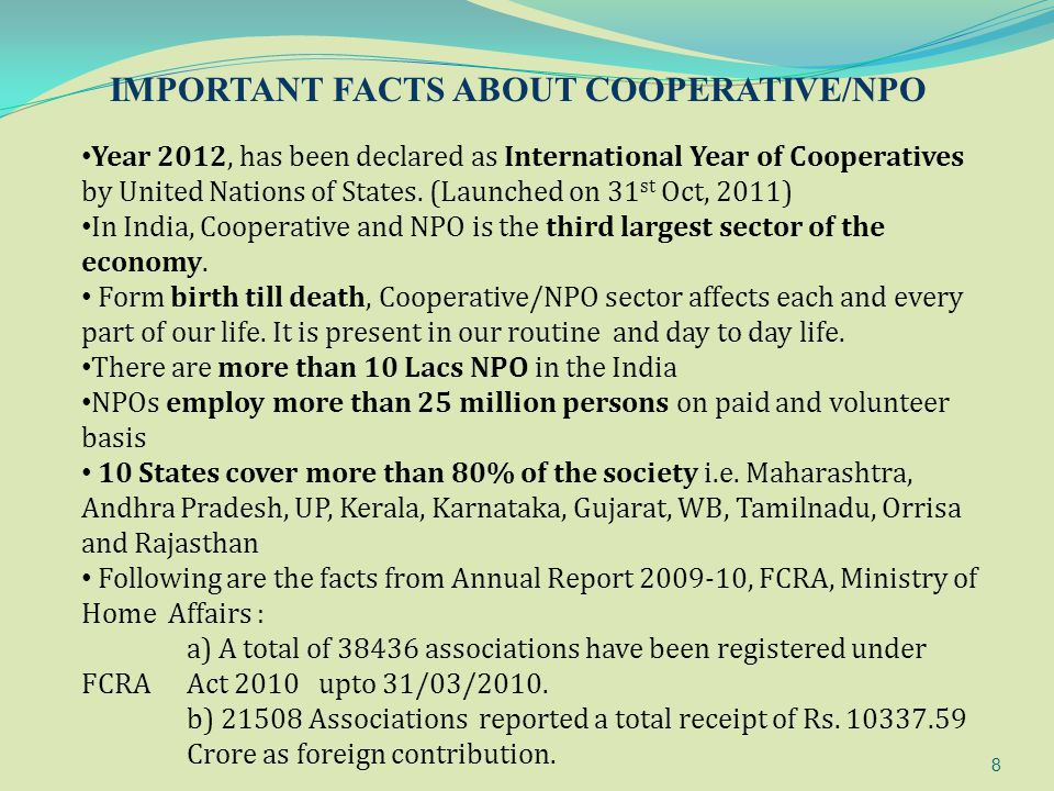 8 IMPORTANT FACTS ABOUT COOPERATIVE/NPO Year 2012, has been declared as International Year of Cooperatives by United Nations of States. (Launched on 3