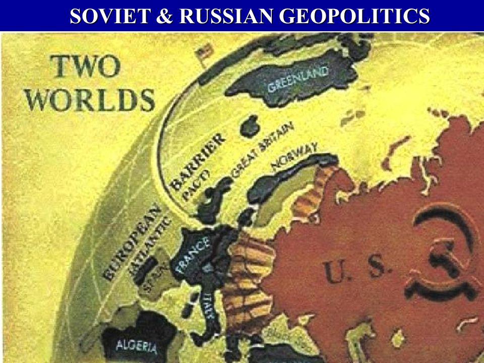 SOVIET & RUSSIAN GEOPOLITICS