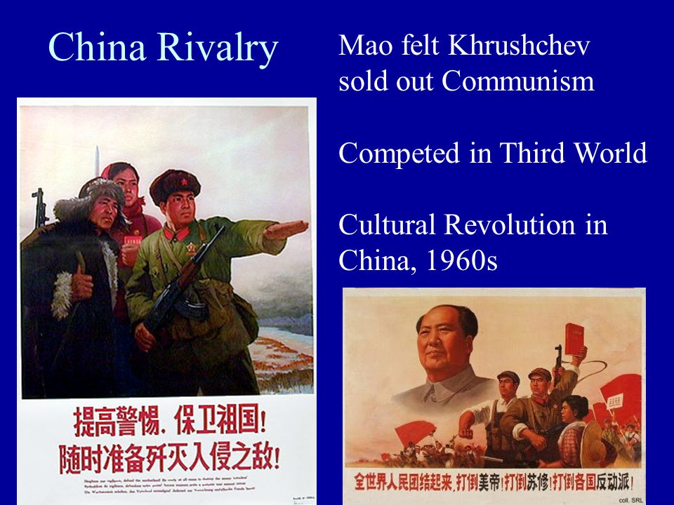 China Rivalry Mao felt Khrushchev sold out Communism Competed in Third World Cultural Revolution in China, 1960s
