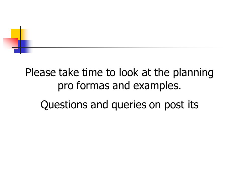 We will e mail: Copy of the presentation Planning pro formas Developmental Record sheets