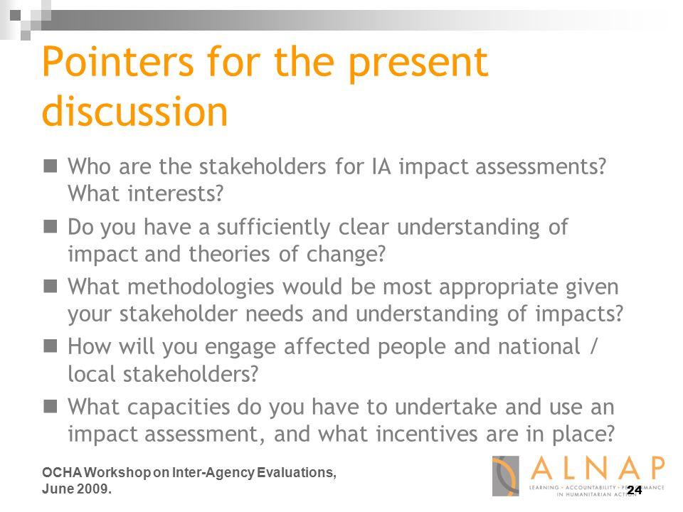 24 OCHA Workshop on Inter-Agency Evaluations, June 2009.