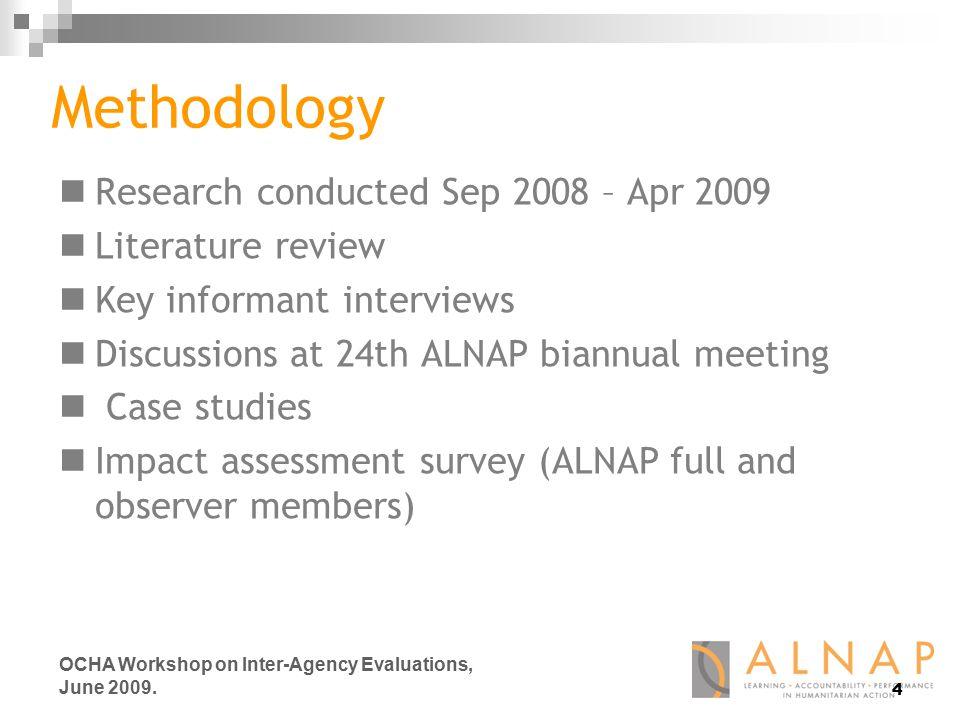 4 OCHA Workshop on Inter-Agency Evaluations, June 2009.