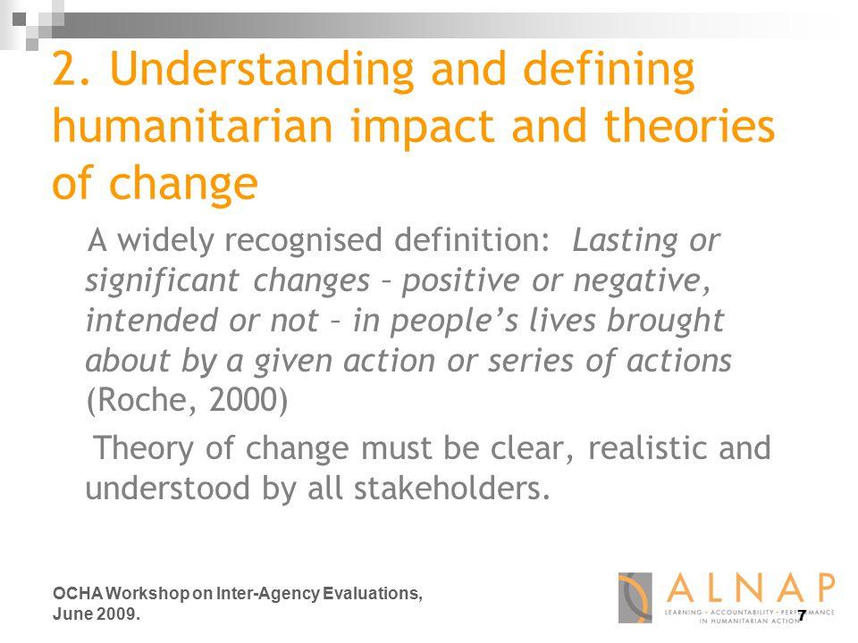 7 OCHA Workshop on Inter-Agency Evaluations, June 2009.