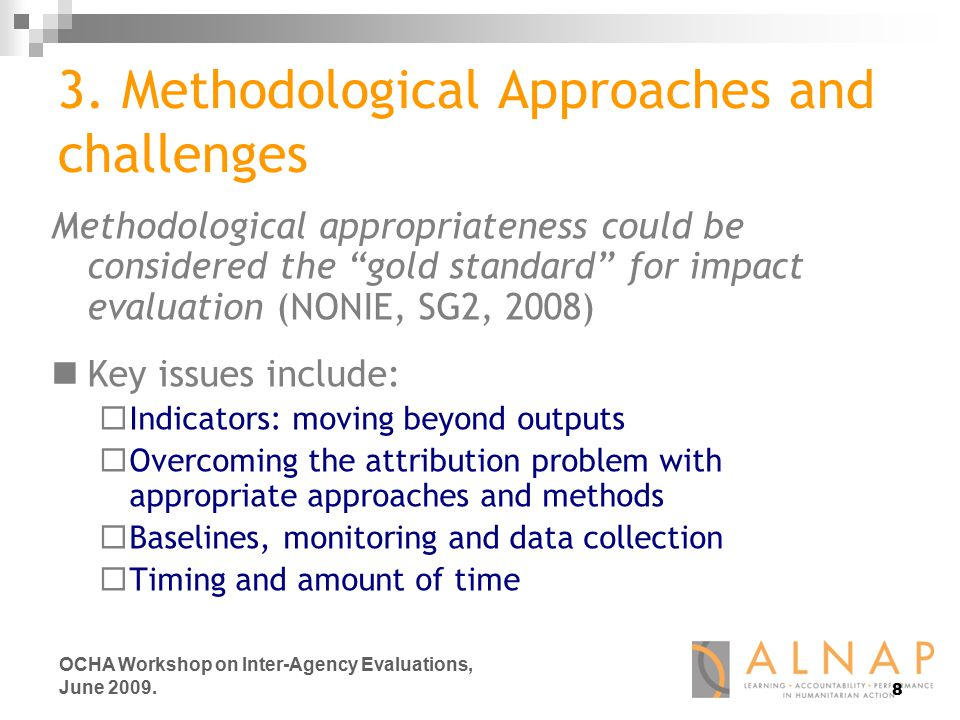 8 OCHA Workshop on Inter-Agency Evaluations, June 2009.